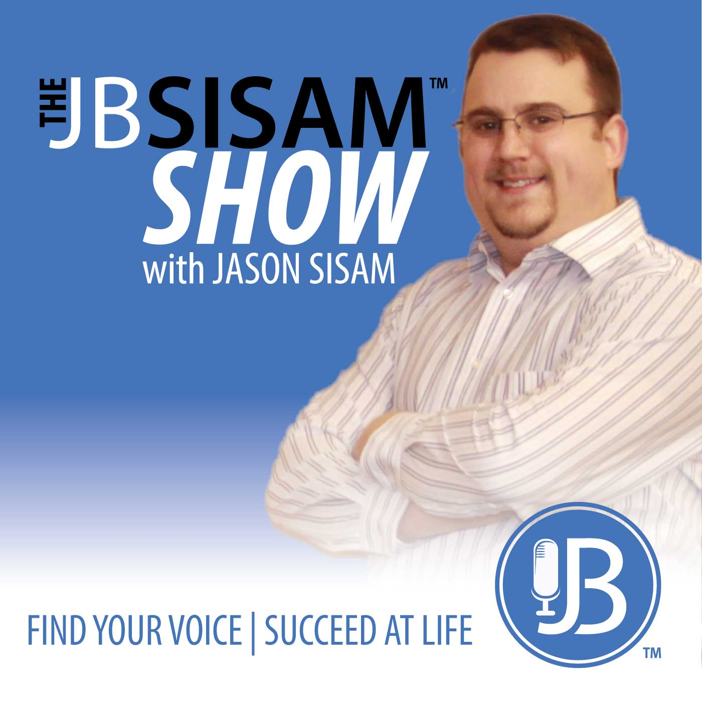 The J. B. Sisam Show - [Finding your voice and staying motivated with clarity!] Online Marketing | Publishing | Leadership | Training | Devotionals |